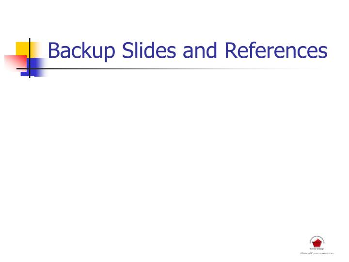 Backup Slides and References