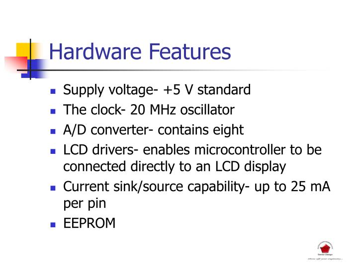Hardware Features