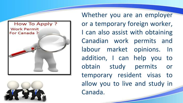 Whether you are an employer or a temporary foreign worker, I can also assist with obtaining Canadian...