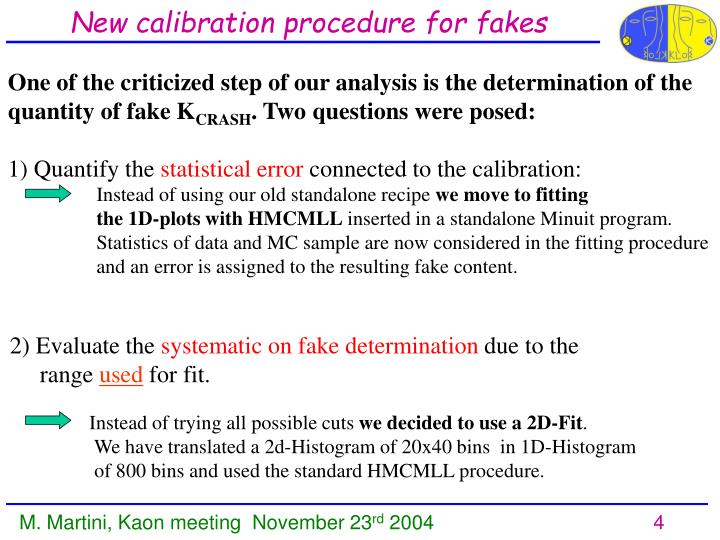 New calibration procedure for fakes