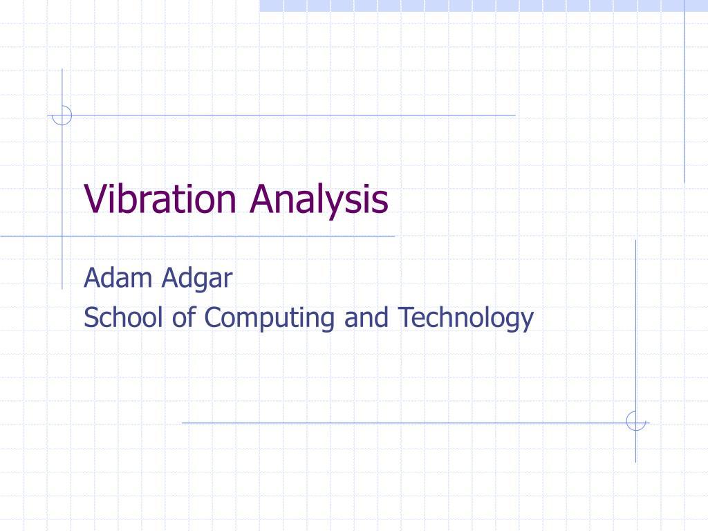 PPT - Vibration Analysis PowerPoint Presentation - ID:5084813