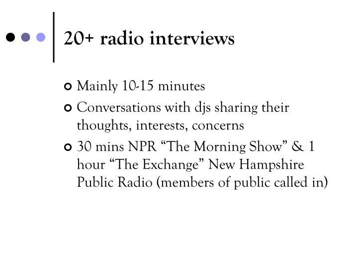 20+ radio interviews