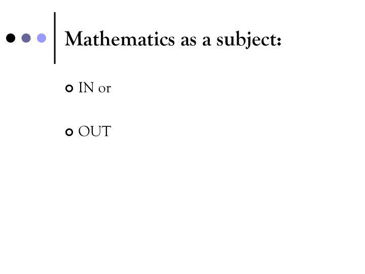 Mathematics as a subject: