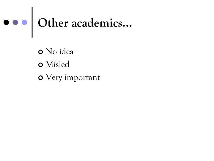Other academics…