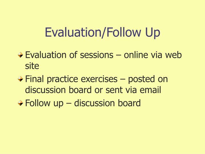 Evaluation/Follow Up