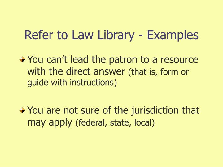 Refer to Law Library - Examples