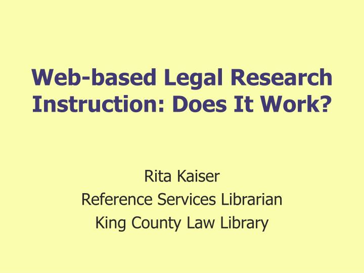 Web based legal research instruction does it work