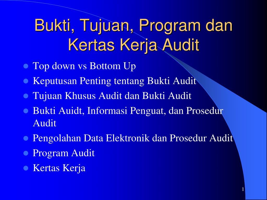 Ppt Bukti Tujuan Program Dan Kertas Kerja Audit Powerpoint Presentation Id 5085151