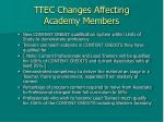 ttec changes affecting academy members