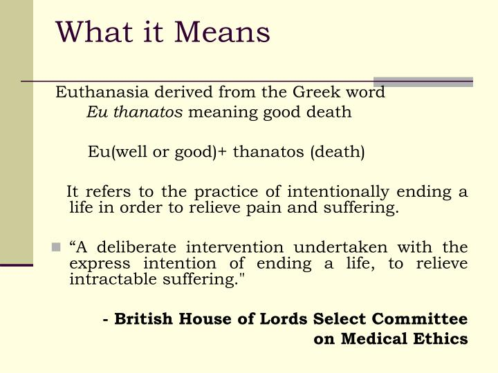 an introduction to the advantages of euthanasia or mercy killing Four arguments against euthanasia or mercy killing introduction: euthanasia literally means good death it is also called mercy killing.