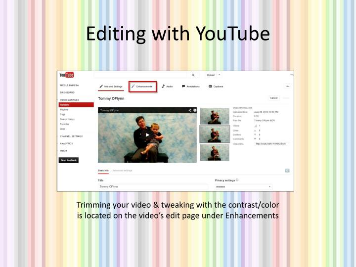 Editing with YouTube