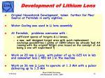 development of lithium lens