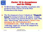 factor 16 in acceptance and its filling