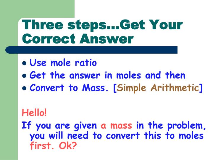 Three steps…Get Your Correct Answer