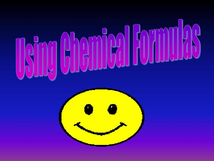 Using Chemical Formulas