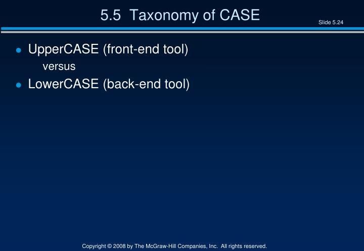5.5  Taxonomy of CASE