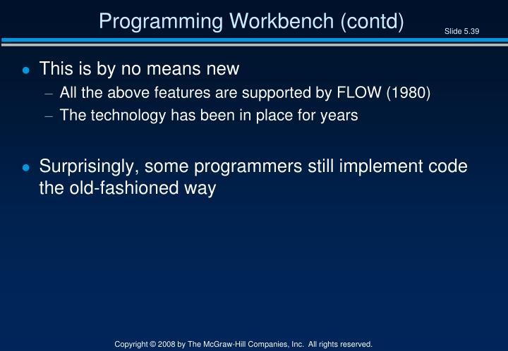 Programming Workbench (contd)