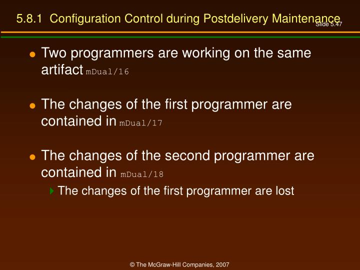 5.8.1  Configuration Control during Postdelivery Maintenance