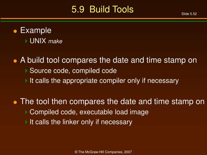 5.9  Build Tools