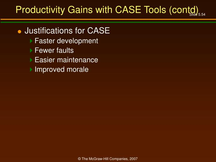 Productivity Gains with CASE Tools (contd)