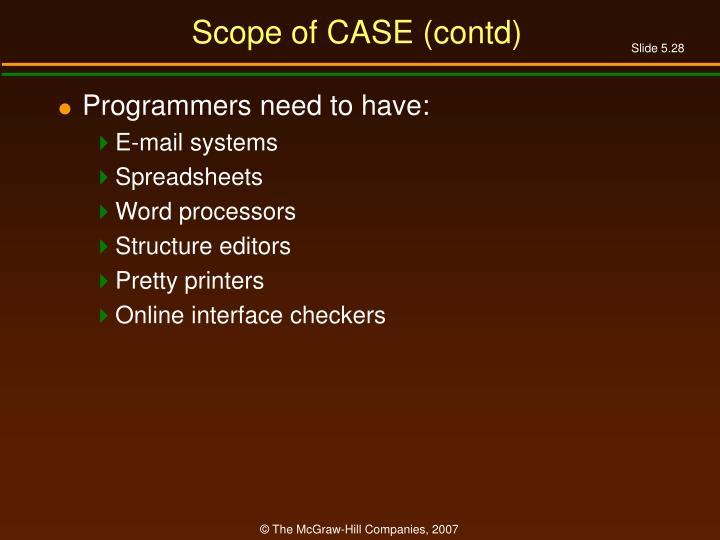 Scope of CASE (contd)