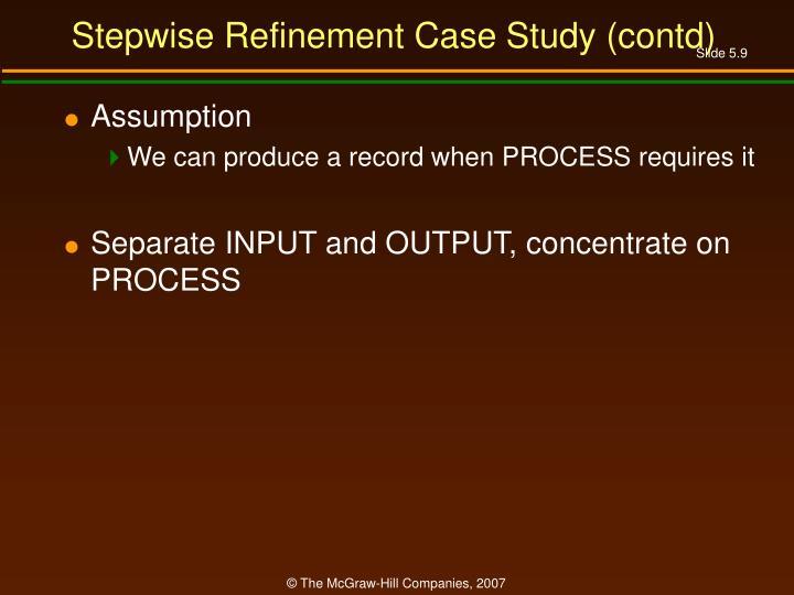 Stepwise Refinement Case Study (contd)
