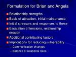 formulation for brian and angela