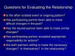 questions for evaluating the relationship