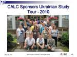 calc sponsors ukrainian study tour 2010