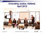 innovating justice holland april 2012