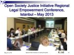 open society justice initiative regional legal empowerment conference istanbul may 2013