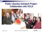 public libraries outreach project collaboration with hcla