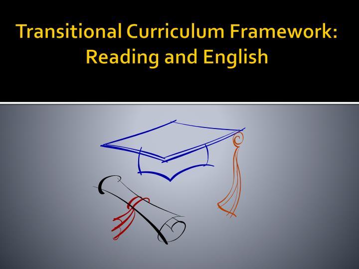 Transitional Curriculum Framework: Reading and English