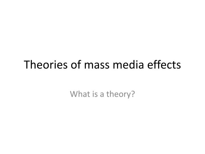 theories of mass media effects n.