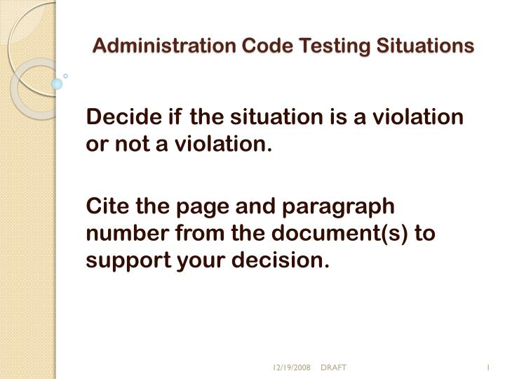 administration code testing situations n.