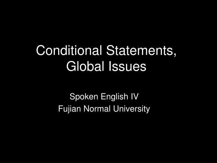 conditional statements global issues n.
