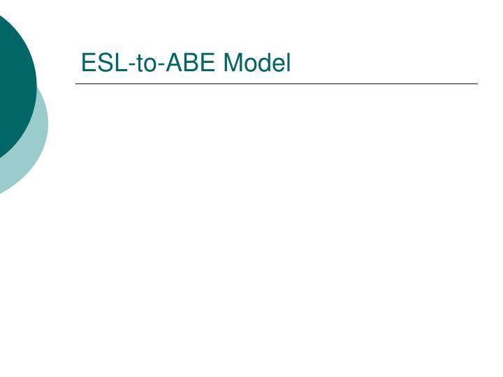 ESL-to-ABE Model