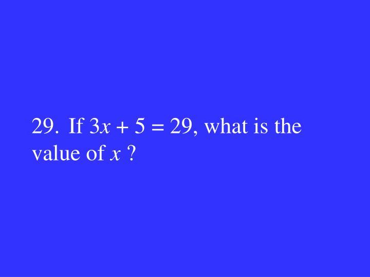 29.If 3