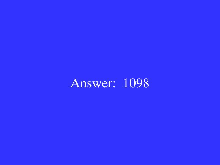 Answer:  1098