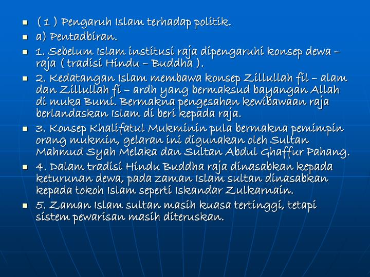 ( 1 ) Pengaruh Islam terhadap politik.