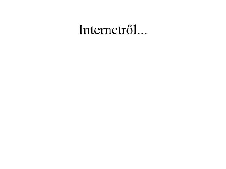 Internetről...