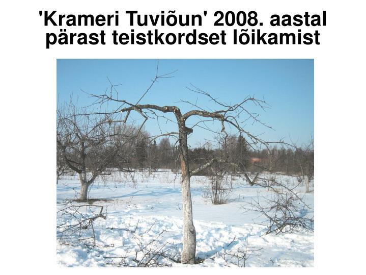 'Krameri Tuviõun' 2008. aastal