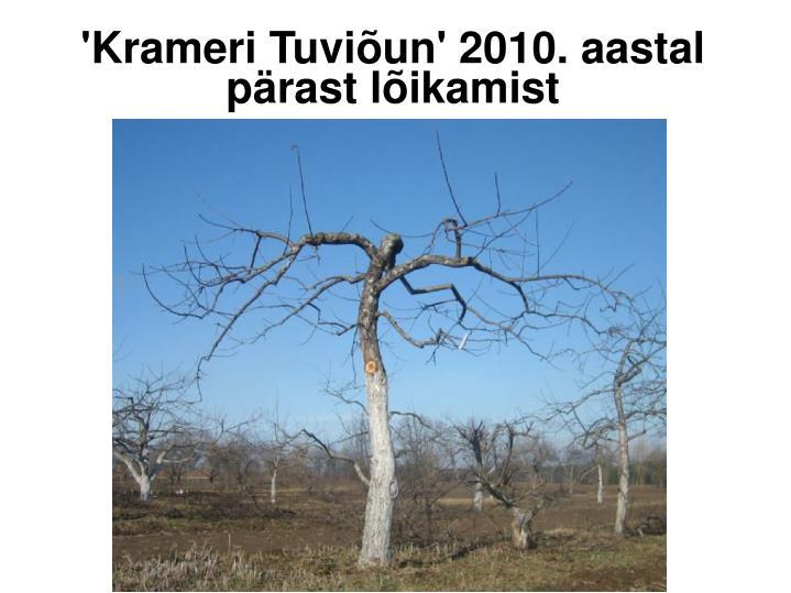 'Krameri Tuviõun' 2010. aastal pärast lõikamist