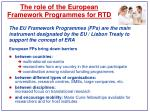 the role of the european framework programmes for rtd