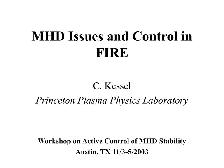 Mhd issues and control in fire