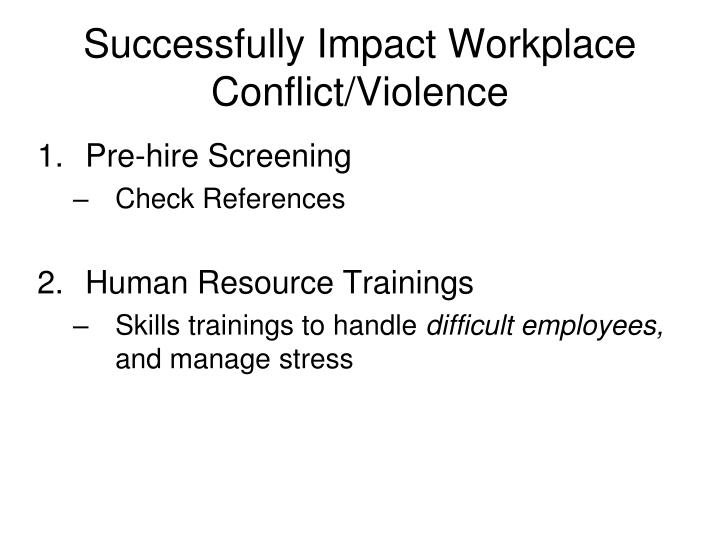 Successfully Impact Workplace Conflict/Violence