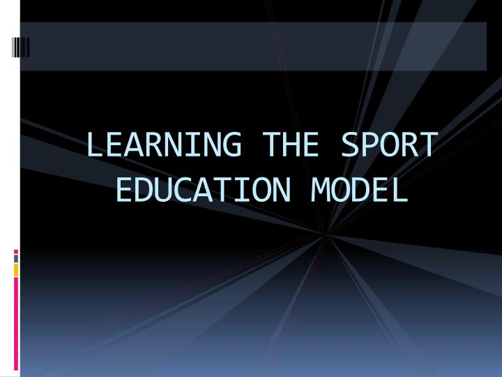 learning the sport education model n.