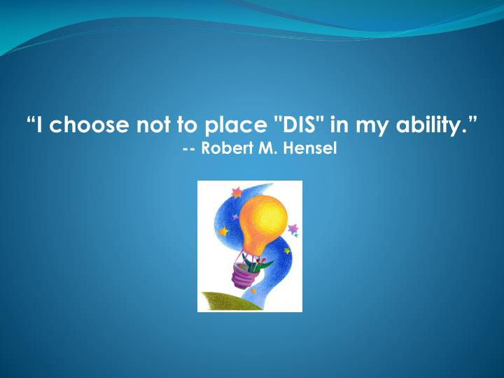 """I choose not to place ""DIS"" in my ability."""