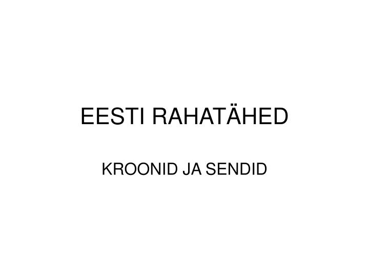 eesti rahat hed