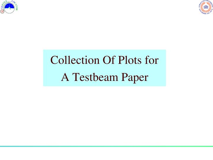 collection of plots for a testbeam paper n.